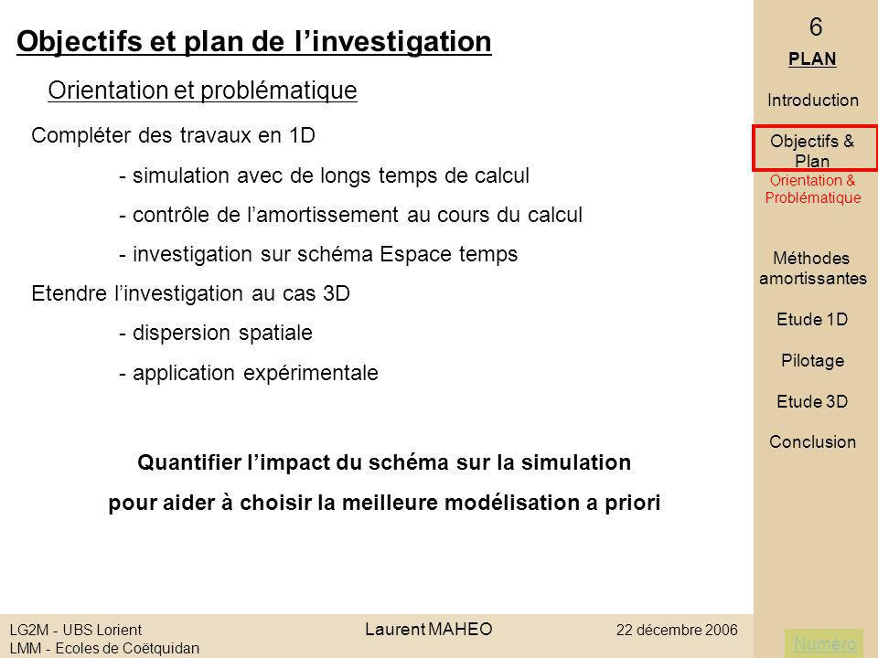 Numéro LG2M - UBS Lorient Laurent MAHEO 22 décembre 2006 LMM - Ecoles de Coëtquidan 6 Objectifs et plan de linvestigation Orientation et problématique