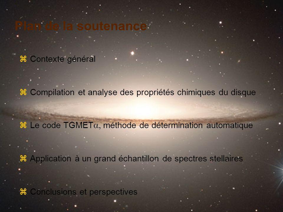Plan de la soutenance zContexte général zCompilation et analyse des propriétés chimiques du disque Le code TGMET méthode de détermination automatique