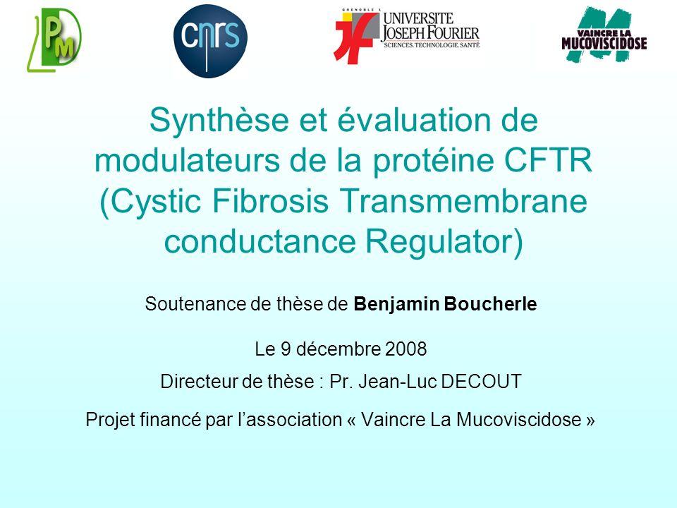 Synthèse et évaluation de modulateurs de la protéine CFTR (Cystic Fibrosis Transmembrane conductance Regulator) Soutenance de thèse de Benjamin Bouche