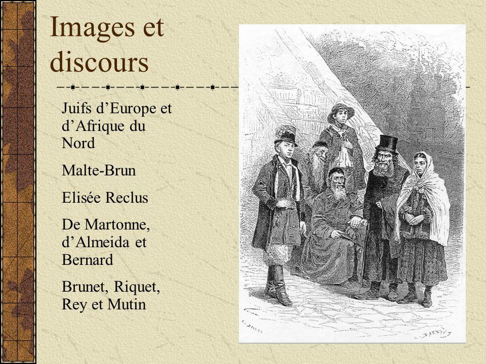 Images et discours Juifs dEurope et dAfrique du Nord Malte-Brun Elisée Reclus De Martonne, dAlmeida et Bernard Brunet, Riquet, Rey et Mutin
