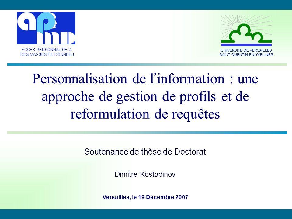 Dimitre Kostadinov 19/12/20072 Système dAccès aux Données Accès classique à un système dinformation multi sources Accès à un ensemble de sources de données distribuées, hétérogènes et autonomes Comment résoudre le problème de la surcharge dinformation .