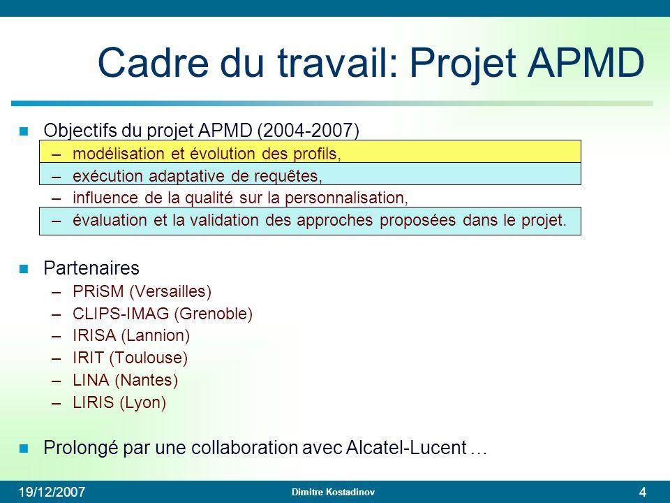 Dimitre Kostadinov 19/12/200745 Exemple denrichissement final RW(idV, prix, lieu_depart, moyen, comfort):-, nbre_etoiles>3, comfort>2 Profil utilisateur { VOYAGE.nbre_jours>7 1.0 (a) VOYAGE.lieu_depart=Toulouse 0.8 (b) TRANSPORT.moyen= avion 0.5 (c) HOTEL.nbre_etoiles>3 0.4 (d) TRANSPORT.comfort>2 0.4 (e) VOYAGE.lieu_depart = Paris0.2 (f) HOTEL.region=centre ville 0.2 (g) RESTO.catégorie=gastronomique 0.1 (h) } HOTEL.nbre_etoiles>3 0.4 (d) TRANSPORT.comfort>2 0.4 (e) Conflictuels avec Qu Pas considérés lors de lexpansion Exclus par les sources (pénalité) Déjà satisfaits par les sources A ajouter TransportAerien(idT, comfort), moyen = avion lieu_arrivee= Madrid, nbre_jours=4 ParisVacances(idV, prix, lieu_depart, lieu_arrivee, nbre_jours, moyen, nom, nbre_etoiles, idT), lieu_depart = Paris