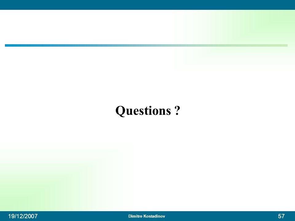 Dimitre Kostadinov 19/12/200757 Questions ?