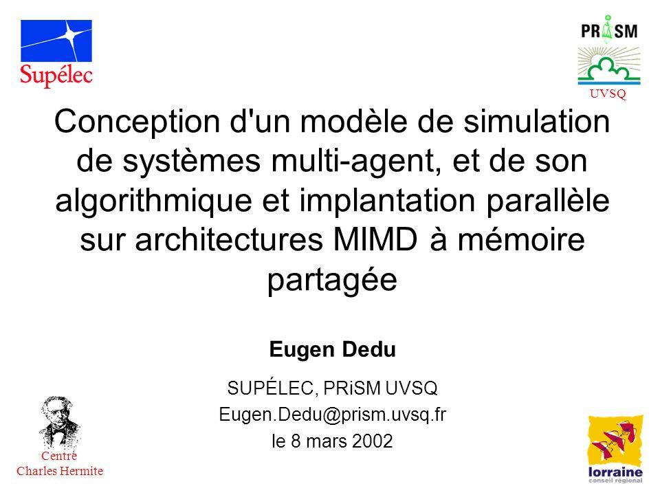Conception d'un modèle de simulation de systèmes multi-agent, et de son algorithmique et implantation parallèle sur architectures MIMD à mémoire parta