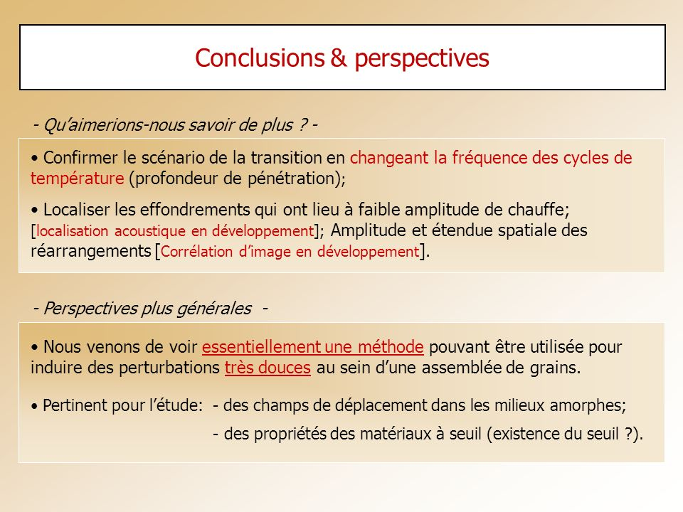 - Perspectives plus générales - Conclusions & perspectives Confirmer le scénario de la transition en changeant la fréquence des cycles de température