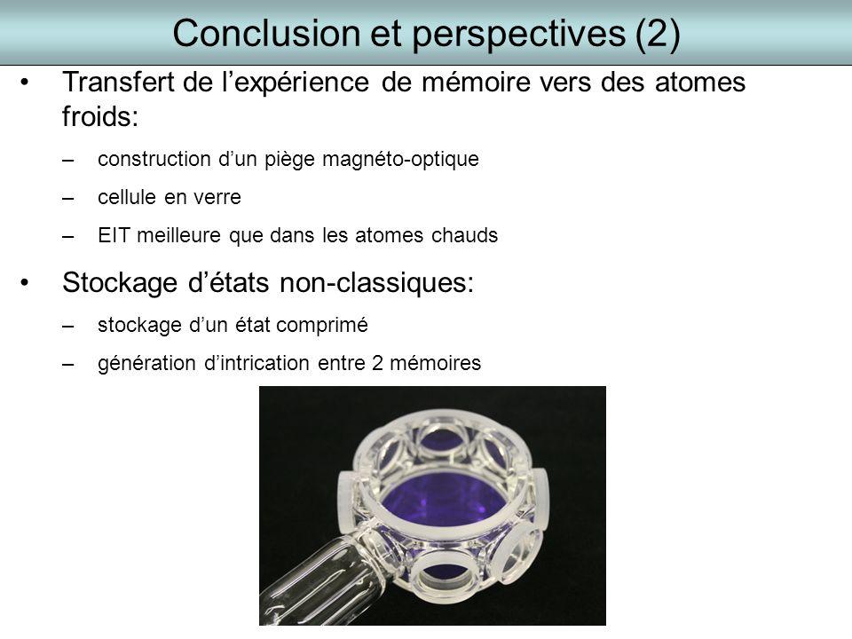 Transfert de lexpérience de mémoire vers des atomes froids: –construction dun piège magnéto-optique –cellule en verre –EIT meilleure que dans les atom
