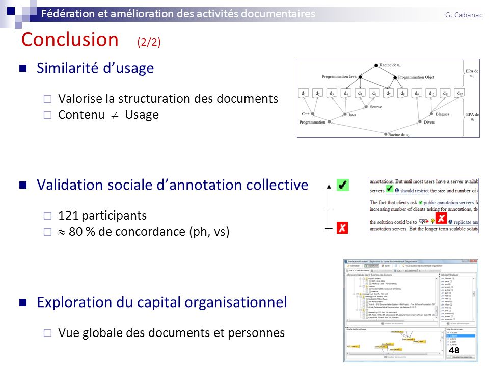 48 Similarité dusage Valorise la structuration des documents Contenu Usage Validation sociale dannotation collective 121 participants 80 % de concorda
