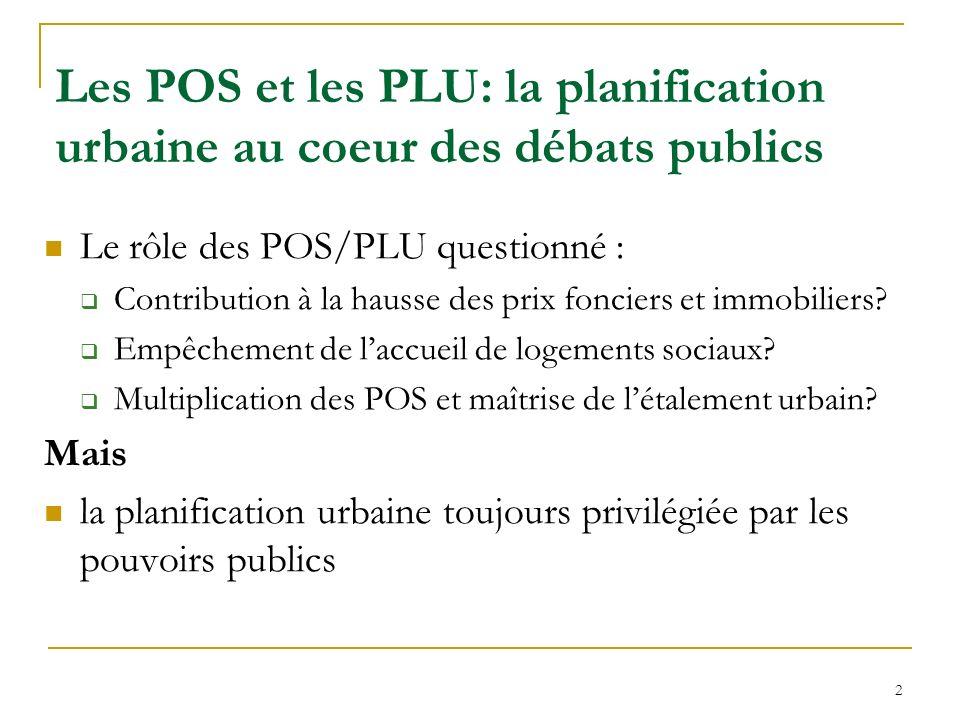 3 Deux questions sous-jacentes aux débats publics sur le développement urbain Pourquoi les municipalités adoptent-elles un POS.