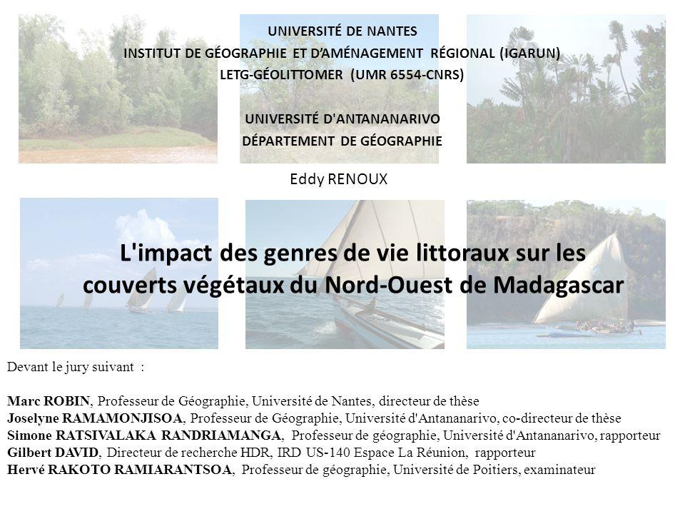 L'impact des genres de vie littoraux sur les couverts végétaux du Nord-Ouest de Madagascar UNIVERSITÉ DE NANTES INSTITUT DE GÉOGRAPHIE ET DAMÉNAGEMENT