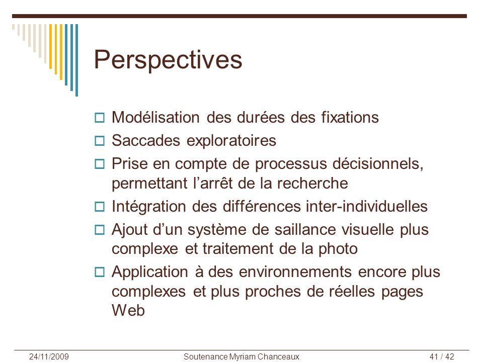 Soutenance Myriam Chanceaux41 / 42 24/11/2009 Modélisation des durées des fixations Saccades exploratoires Prise en compte de processus décisionnels,