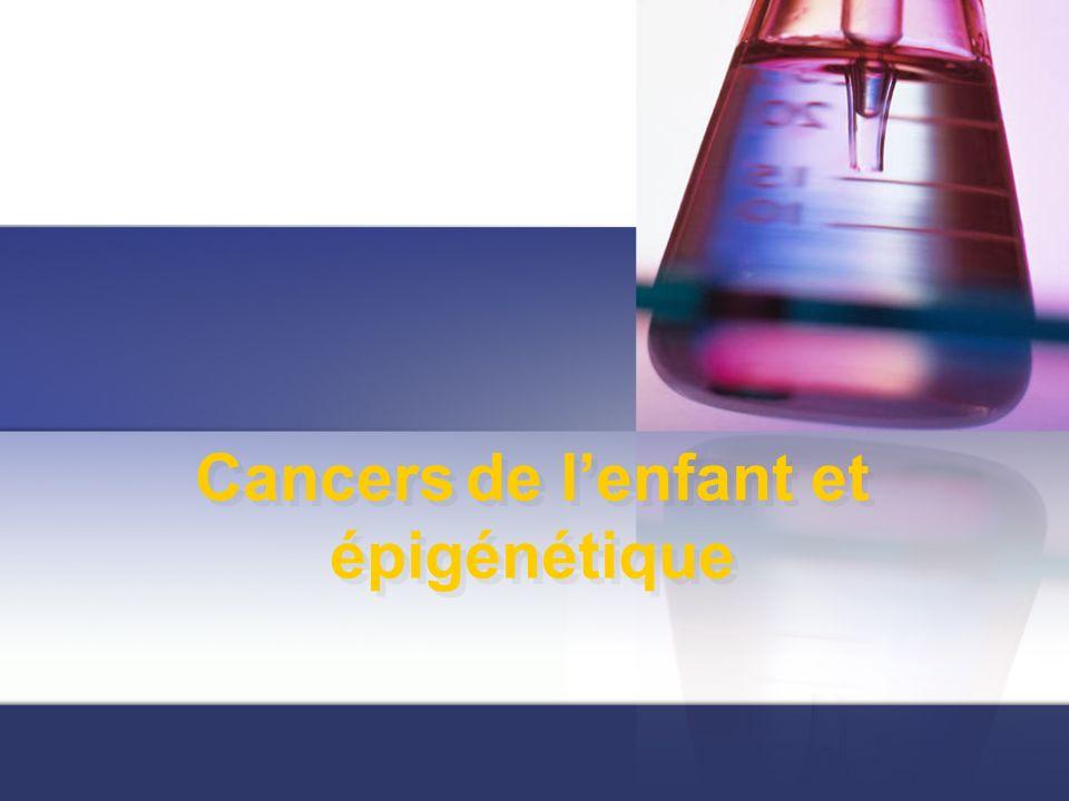 Cancers de lenfant et épigénétique
