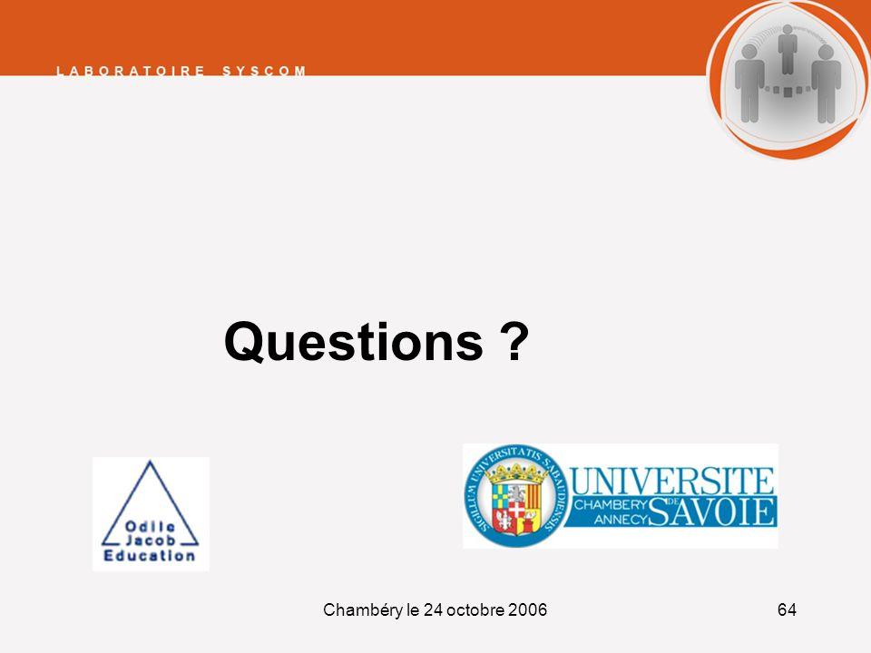 Chambéry le 24 octobre 200664 Questions ?