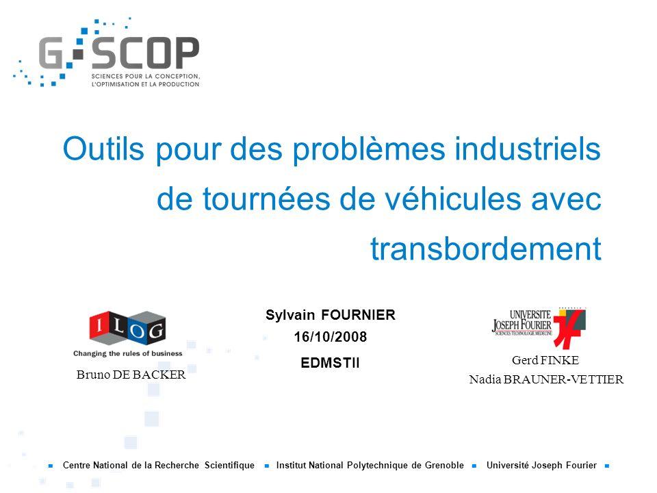 Centre National de la Recherche Scientifique Institut National Polytechnique de Grenoble Université Joseph Fourier Outils pour des problèmes industrie