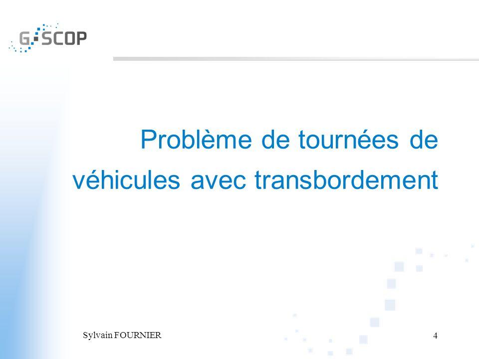 Sylvain FOURNIER 4 Problème de tournées de véhicules avec transbordement