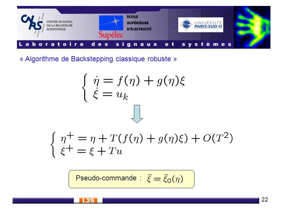 22 « Algorithme de Backstepping classique robuste » Pseudo-commande :
