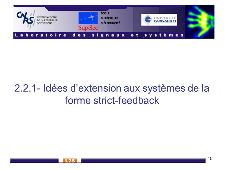 40 2.2.1- Idées dextension aux systèmes de la forme strict-feedback