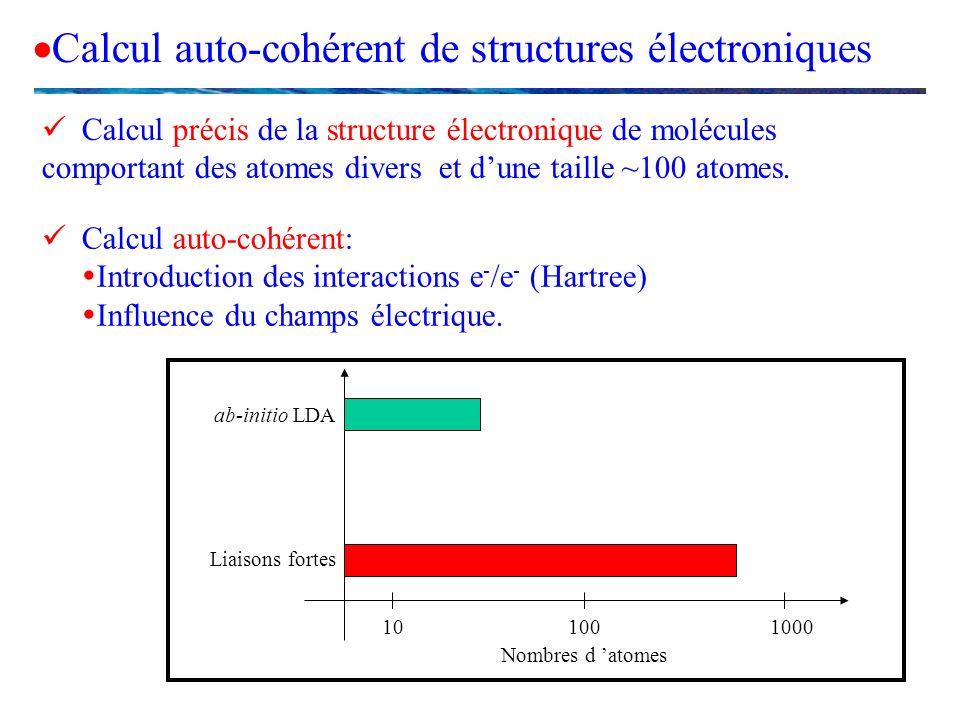 Calcul auto-cohérent de structures électroniques Calcul précis de la structure électronique de molécules comportant des atomes divers et dune taille ~