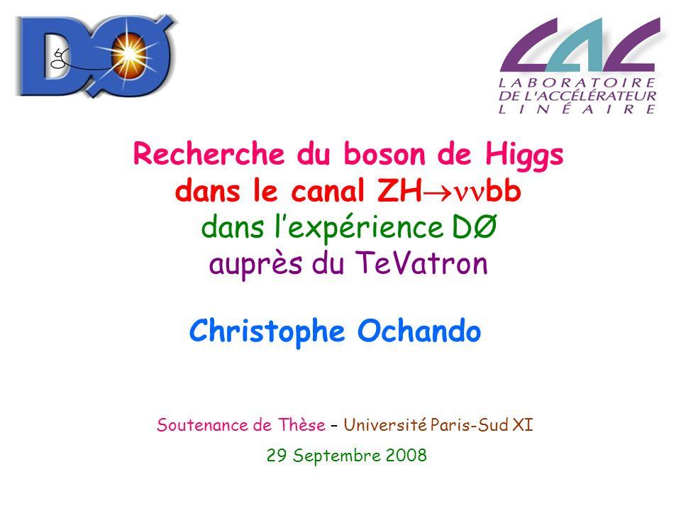 Christophe Ochando Recherche du boson de Higgs dans le canal ZH bb dans lexpérience DØ auprès du TeVatron Soutenance de Thèse – Université Paris-Sud X