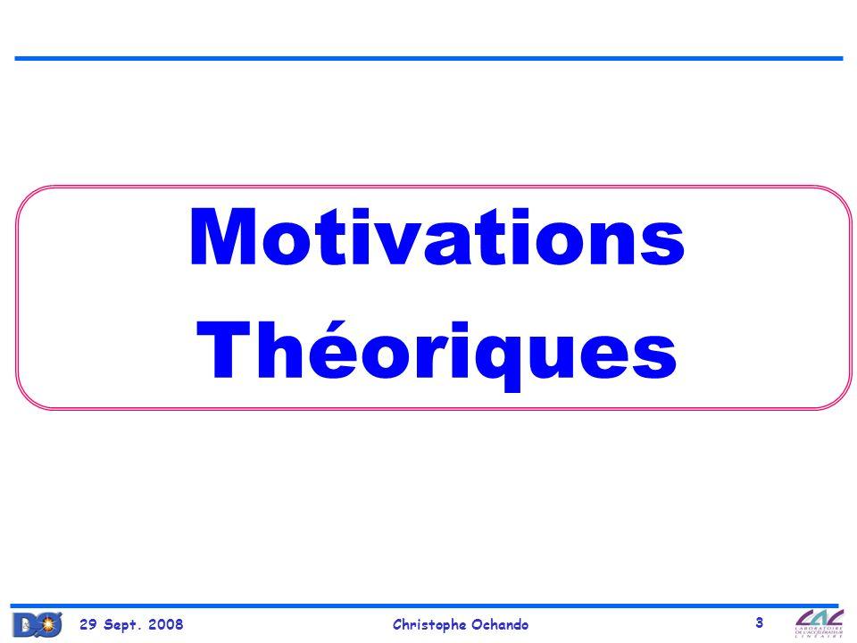 29 Sept. 2008Christophe Ochando 3 Motivations Théoriques