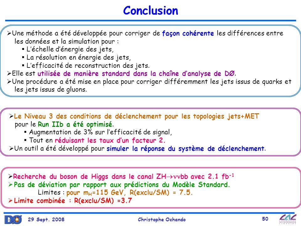 29 Sept. 2008Christophe Ochando 50 Conclusion Une méthode a été développée pour corriger de façon cohérente les différences entre les données et la si