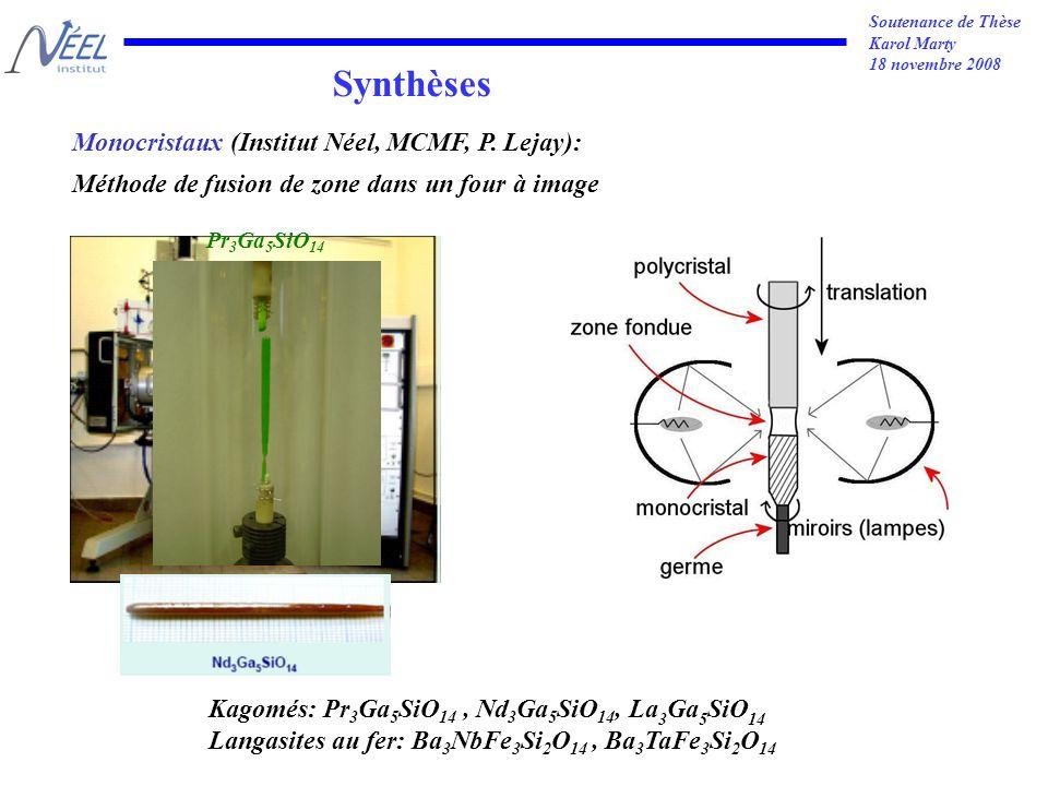 Soutenance de Thèse Karol Marty 18 novembre 2008 Monocristaux (Institut Néel, MCMF, P.