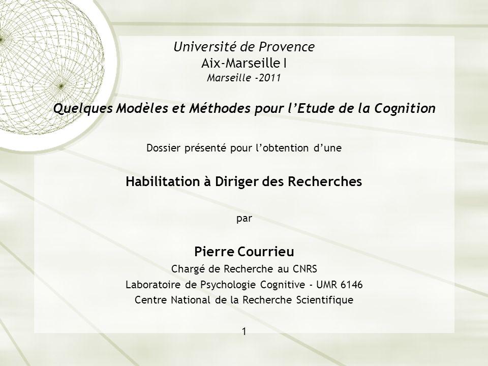 Université de Provence Aix-Marseille I Marseille -2011 Quelques Modèles et Méthodes pour lEtude de la Cognition Dossier présenté pour lobtention dune