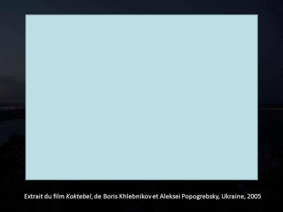 Extrait du film Koktebel, de Boris Khlebnikov et Aleksei Popogrebsky, Ukraine, 2005