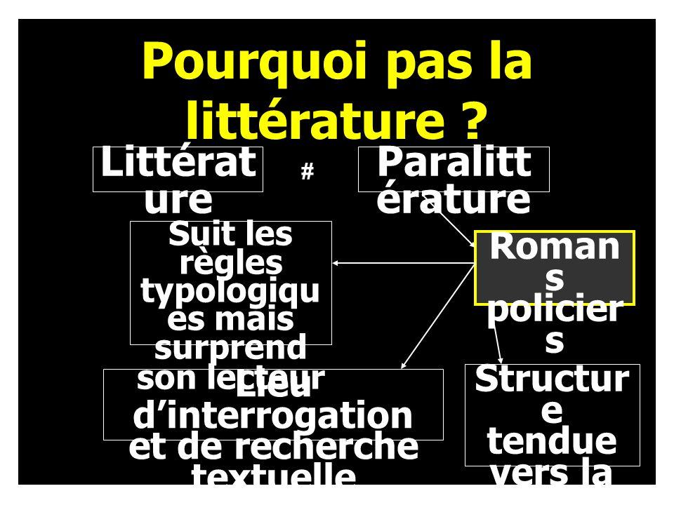 Littérat ure Pourquoi pas la littérature .