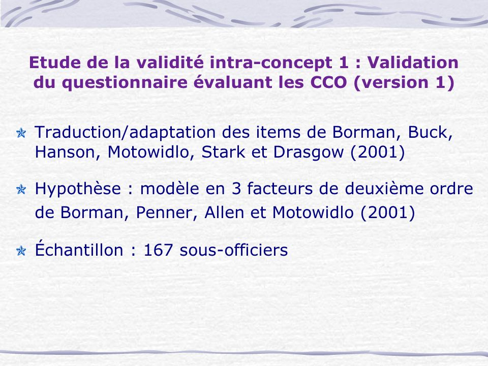 Etude de la validité intra-concept 1 : Validation du questionnaire évaluant les CCO (version 1) Traduction/adaptation des items de Borman, Buck, Hanso