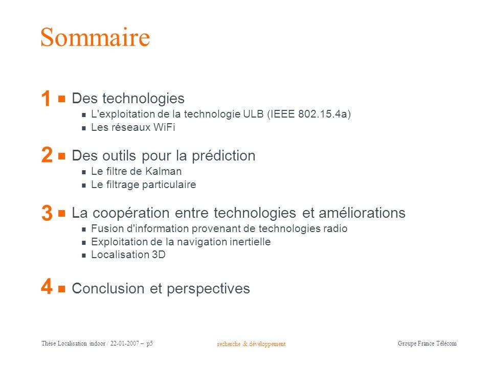 recherche & développement Groupe France Télécom Thèse Localisation indoor / 22-01-2007 – p5 Des technologies L'exploitation de la technologie ULB (IEE