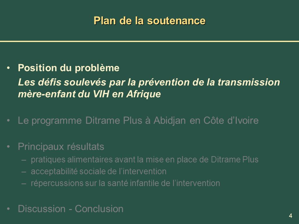 4 Plan de la soutenance Position du problème Les défis soulevés par la prévention de la transmission mère-enfant du VIH en Afrique Le programme Ditram