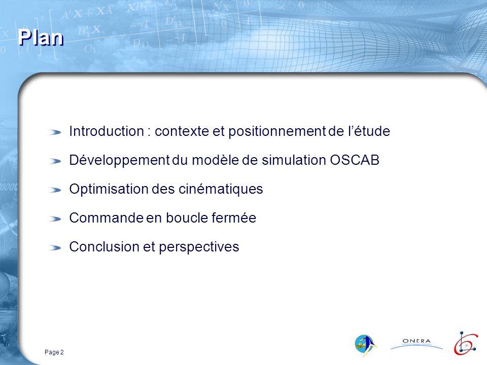 Page 2 Plan Introduction : contexte et positionnement de létude Développement du modèle de simulation OSCAB Optimisation des cinématiques Commande en boucle fermée Conclusion et perspectives