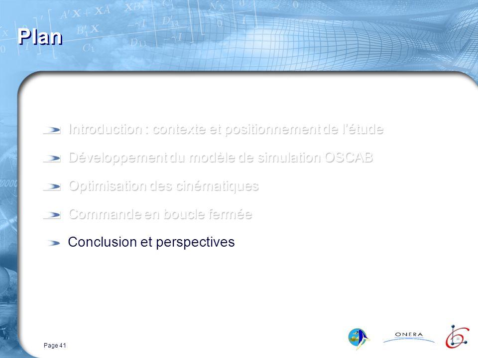 Page 41 Plan Introduction : contexte et positionnement de létude Développement du modèle de simulation OSCAB Optimisation des cinématiques Commande en boucle fermée Conclusion et perspectives