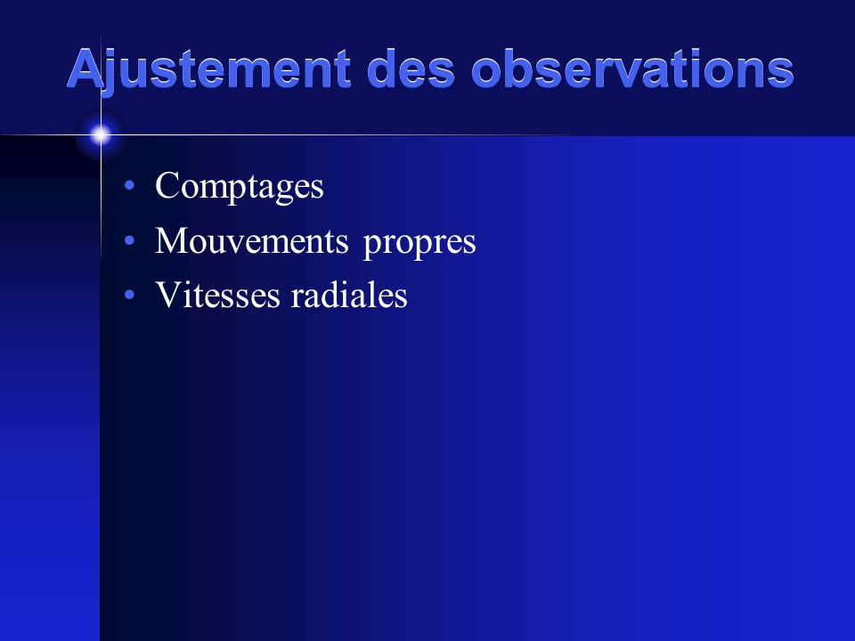 Comptages Mouvements propres Vitesses radiales