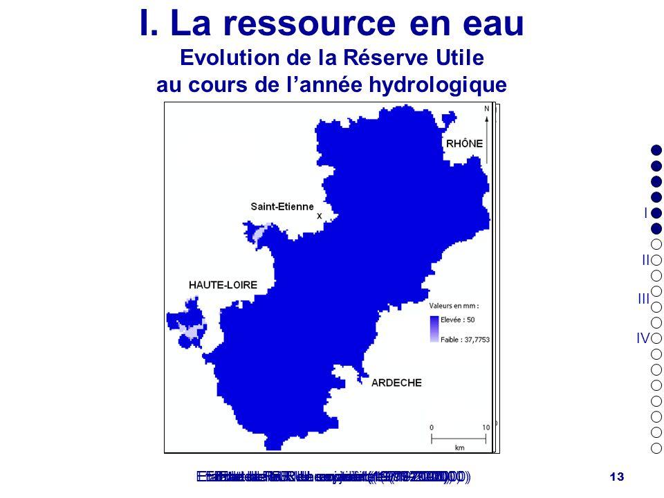 13 I. La ressource en eau Evolution de la Réserve Utile au cours de lannée hydrologique Etat de la R.U. en mai (1971-2000)Etat de la R.U. en juin (197