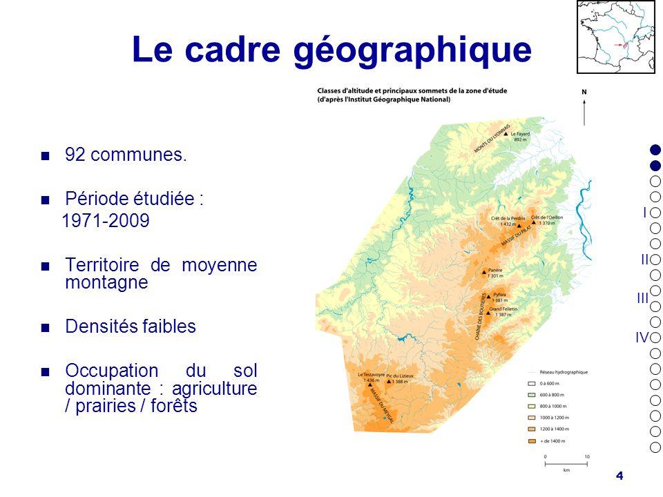 4 Le cadre géographique 92 communes. Période étudiée : 1971-2009 Territoire de moyenne montagne Densités faibles Occupation du sol dominante : agricul