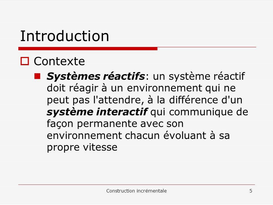 Construction incrémentale26 Formalisation dun cadre de construction incrémentale Relation de raffinement – confrestr Proposition [Led92] Soient p,q deux LTS, q confrestr p ssi q ra f p ) (f r j r i m q g µ f r j r i m p g 8 ¾ 2 T r ( p ) ¡ T r ( q ), ona L 2 R e f ( p ; ¾ ).