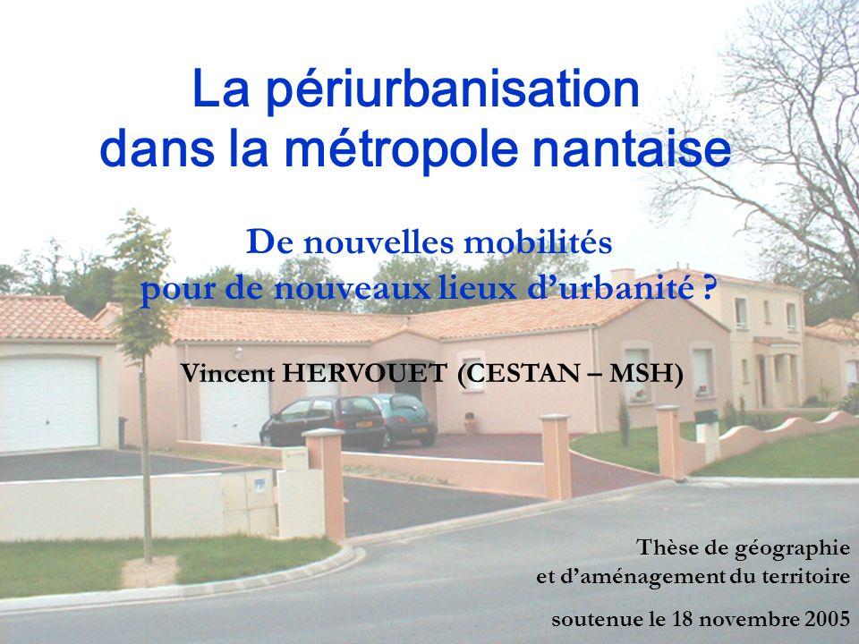 La périurbanisation dans la métropole nantaise De nouvelles mobilités pour de nouveaux lieux durbanité ? Thèse de géographie et daménagement du territ