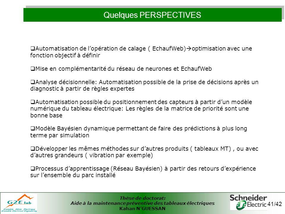 Thèse de doctorat: Aide à la maintenance préventive des tableaux électriques Kahan NGUESSAN 41/42 Quelques PERSPECTIVES Automatisation de lopération d