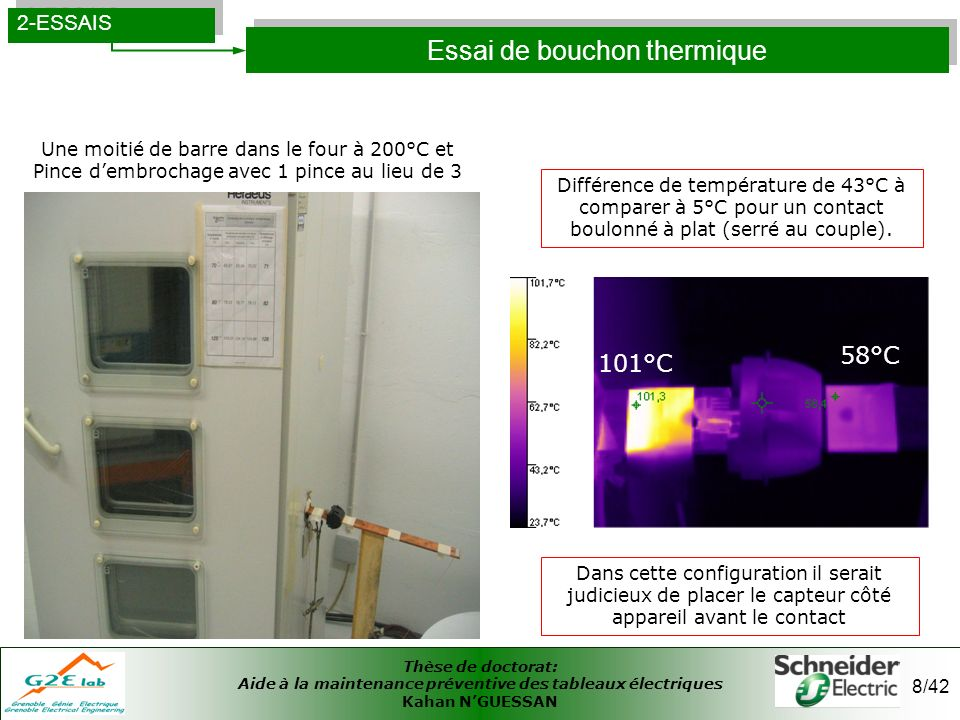 Thèse de doctorat: Aide à la maintenance préventive des tableaux électriques Kahan NGUESSAN 8/42 Essai de bouchon thermique 2-ESSAIS 101°C 58°C Une mo