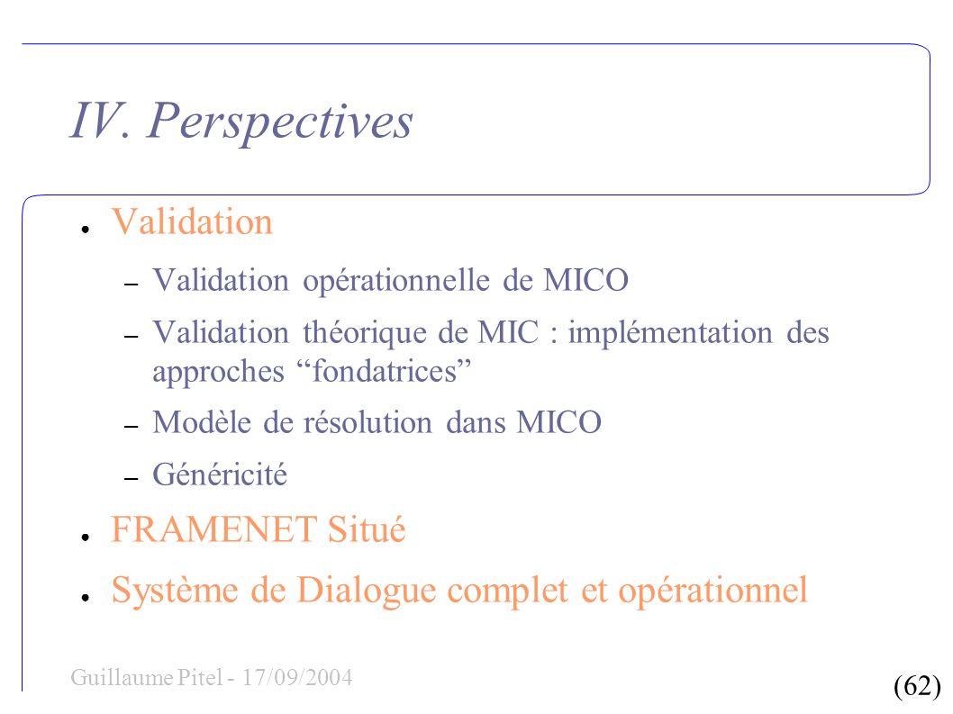 (62) Guillaume Pitel - 17/09/2004 IV. Perspectives Validation – Validation opérationnelle de MICO – Validation théorique de MIC : implémentation des a