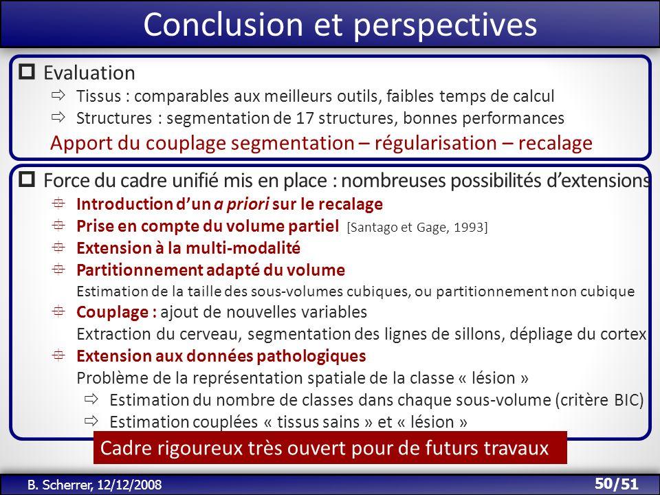 /51 Evaluation Tissus : comparables aux meilleurs outils, faibles temps de calcul Structures : segmentation de 17 structures, bonnes performances Appo