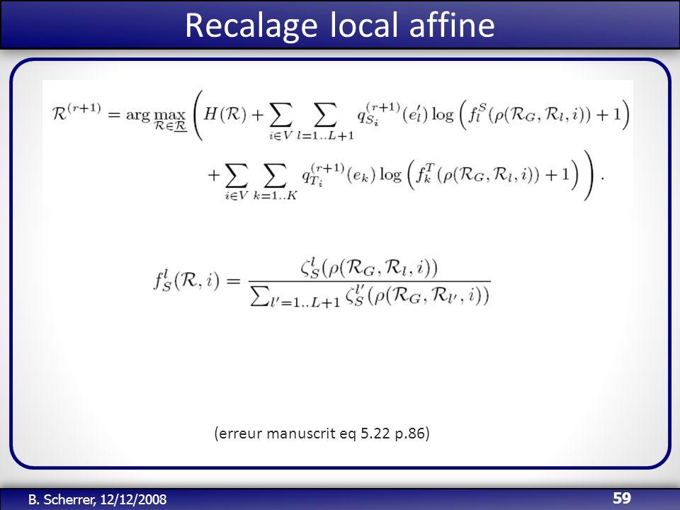 /51 Recalage local affine 59 B. Scherrer, 12/12/2008 (erreur manuscrit eq 5.22 p.86)