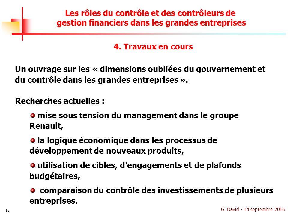 G. David - 14 septembre 2006 10 Un ouvrage sur les « dimensions oubliées du gouvernement et du contrôle dans les grandes entreprises ». Recherches act