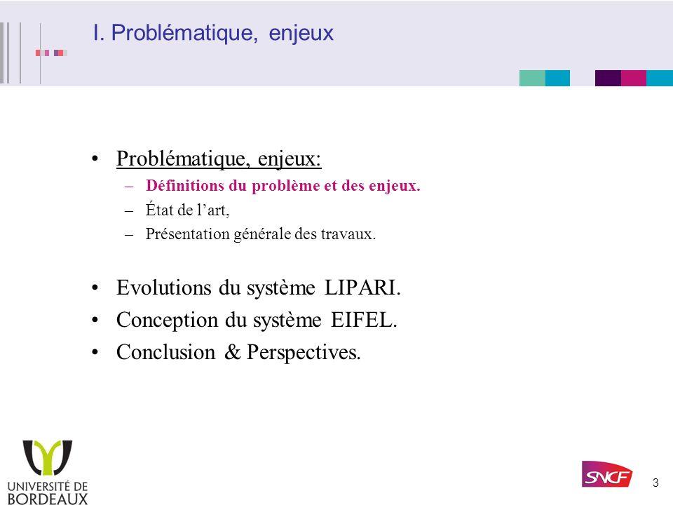 2 Plan 1.Problématique, enjeux. 2.Evolutions du système LIPARI. 3.Conception du système EIFEL. 4.Conclusion et Perspectives.