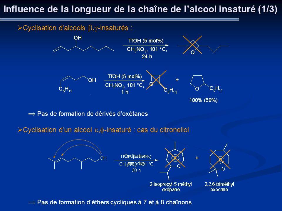 Influence de la longueur de la chaîne de lalcool insaturé (1/3) Cyclisation dun alcool -insaturé : cas du citronellol Cyclisation dalcools -insaturés