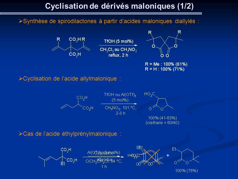 Cyclisation de dérivés maloniques (1/2) Synthèse de spirodilactones à partir dacides maloniques diallylés : Cyclisation de lacide allylmalonique : Cas