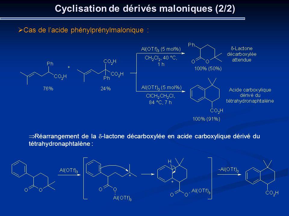 Cyclisation de dérivés maloniques (2/2) Cas de lacide phénylprénylmalonique : Réarrangement de la -lactone décarboxylée en acide carboxylique dérivé d