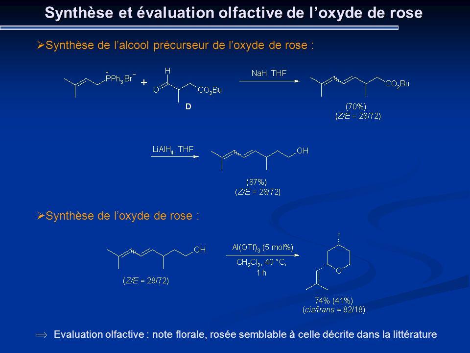 Synthèse et évaluation olfactive de loxyde de rose Synthèse de lalcool précurseur de loxyde de rose : Evaluation olfactive : note florale, rosée sembl