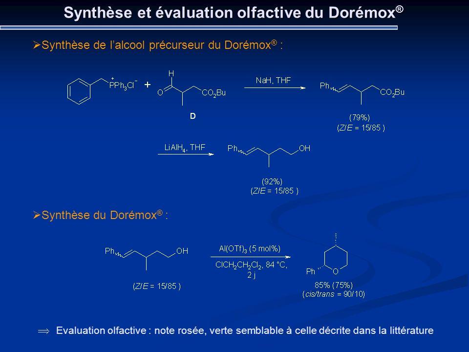 Synthèse et évaluation olfactive du Dorémox ® Synthèse de lalcool précurseur du Dorémox ® : Evaluation olfactive : note rosée, verte semblable à celle